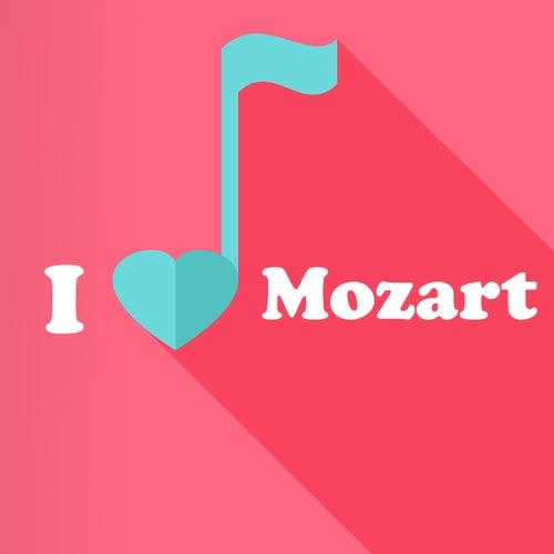 I Love Mozart by Wolfgang Amadeus Mozart