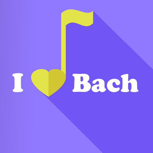 I Love Bach von Johann Sebastian Bach