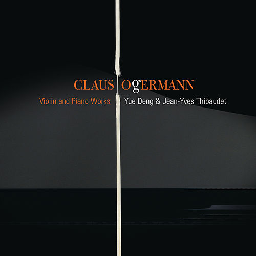 Ogerman:  Works for Violin & Piano by Yue Deng