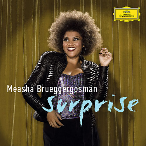 Surprise - Cabaret songs by Bolcom, Satie & Schoenberg de Measha Brueggergosman