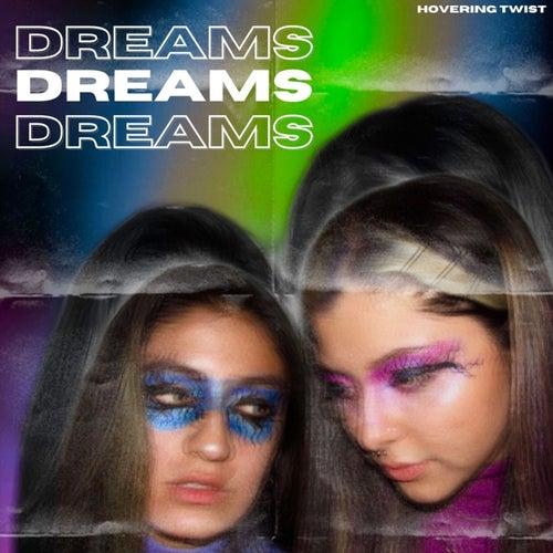 Dreams by Hovering Twist