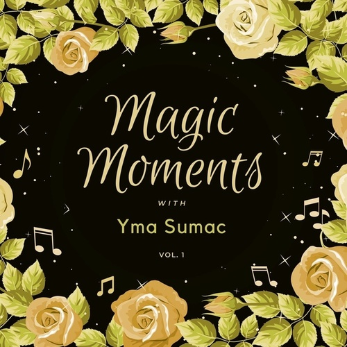 Magic Moments with Yma Sumac, Vol. 1 by Yma Sumac