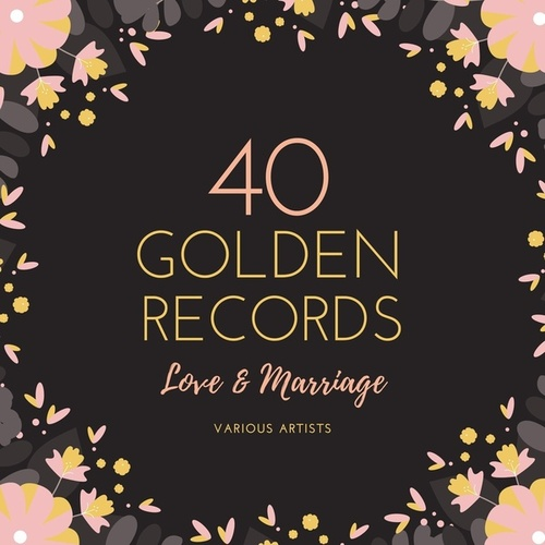 Love and Marriage (40 Golden Records) by Various Artists
