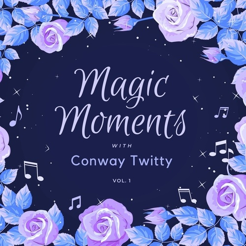 Magic Moments with Conway Twitty, Vol. 1 fra Conway Twitty