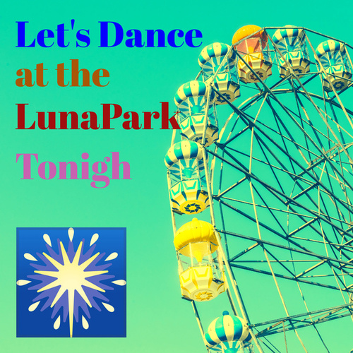 Let's Dance at the LunaPark Tonigh by Various Artists