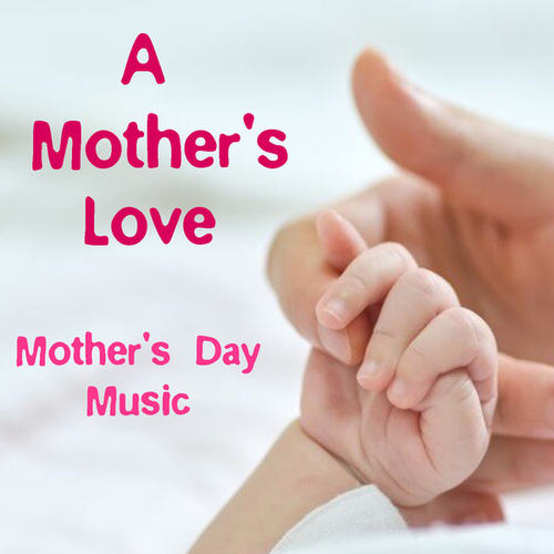 A Mother's Love Mother's Day Music by Royal Philharmonic Orchestra