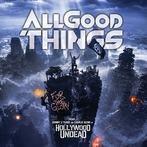 For The Glory (feat. Hollywood Undead) by All Good Things