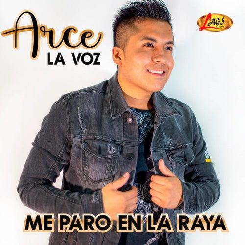 Me Paro En La Raya von Arce La voz