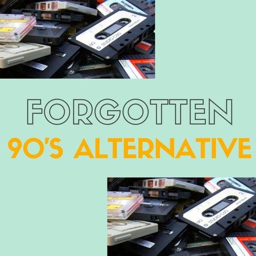 Forgotten 90's Alternative by Various Artists