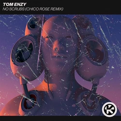 No Scrubs (Chico Rose Remix) von Tom Enzy