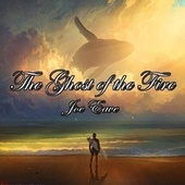 The Ghost Of The Fire by Joe Eave