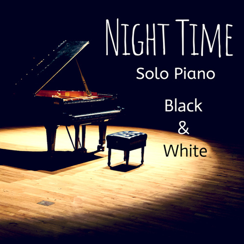Black and White Solo Piano: Night Time by Various Artists