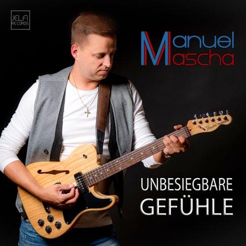 Unbesiegbare Gefühle by Manuel Mascha