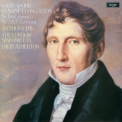 Spohr: Clarinet Concertos by Antony Pay