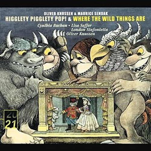Knussen: Higglety, Pigglety, Pop! & Where the Wild Things are di London Sinfonietta
