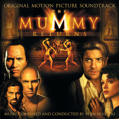 The Mummy Returns (Original Motion Picture Soundtrack) by Alan Silvestri