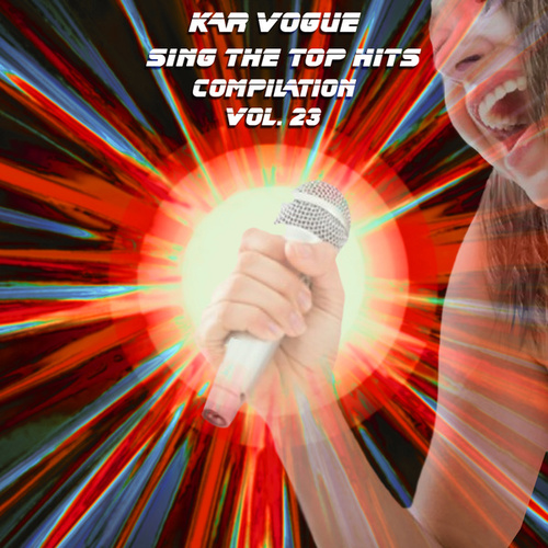 Sing The Top Hits, Vol. 23 (Special Instrumental Versions) by Kar Vogue