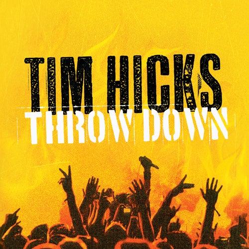 Throw Down by Tim Hicks