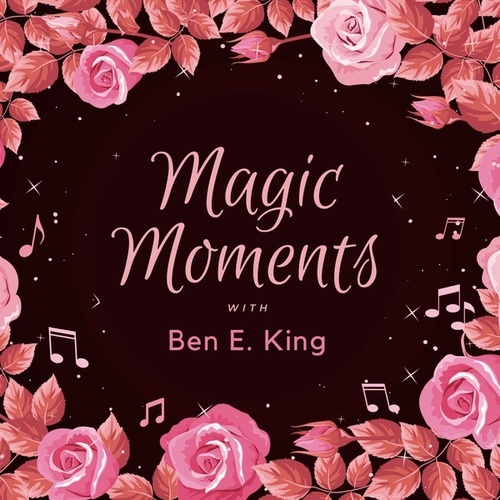 Magic Moments with Ben E. King by Ben E. King