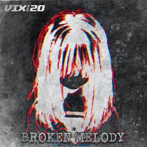 Broken Melody by Vix 20
