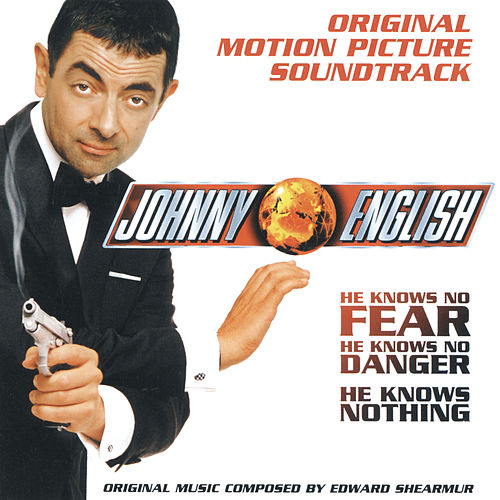 Johnny English - Original Motion Picture Soundtrack von Edward Shearmur