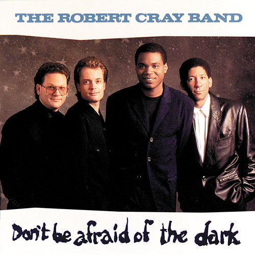 Don't Be Afraid Of The Dark von Robert Cray