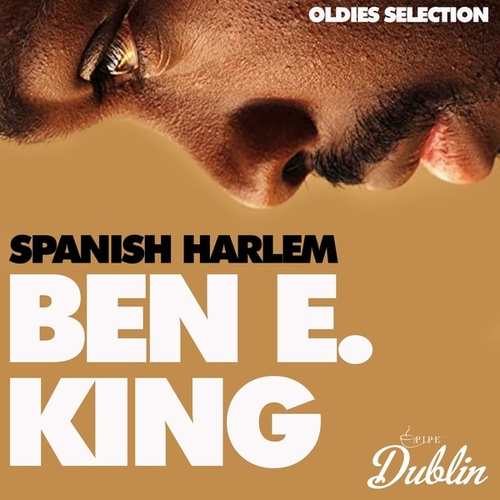 Oldies Selection: Spanish Harlem by Ben E. King