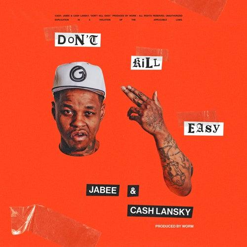 I Don't Kill Easy (feat. Cash Lansky) by Jabee