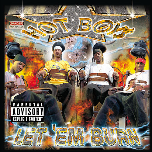 Let Em' Burn by Hot Boys
