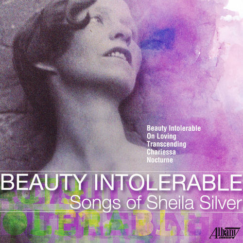 Beauty Intolerable - Songs of Sheila Silver by Various Artists