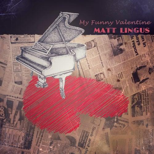 My Funny Valentine by Matt Lingus