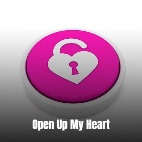 Open Up My Heart by Various Artists