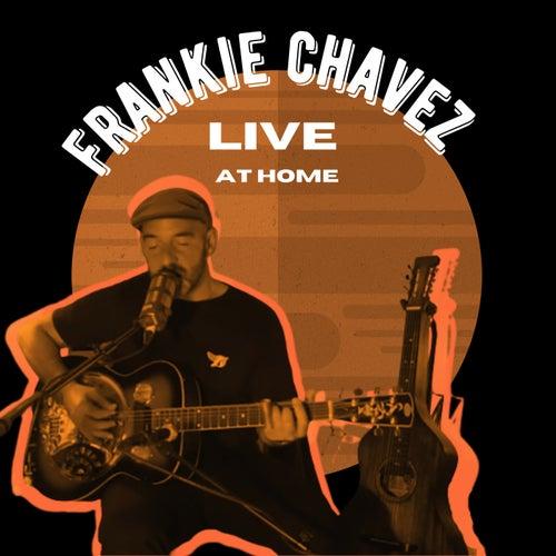 Live at Home de Frankie Chavez