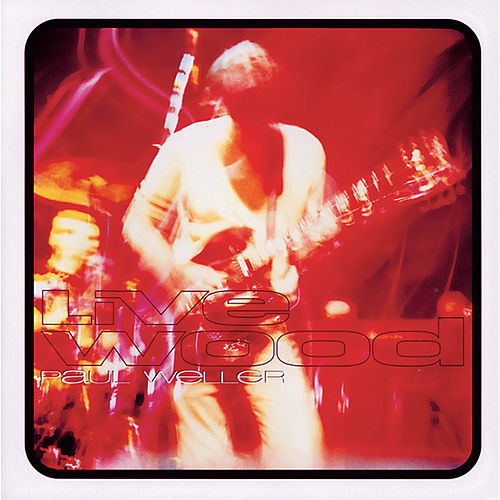 Live Wood by Paul Weller