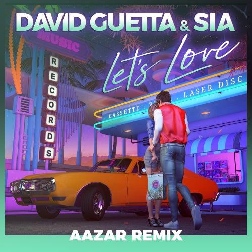 Let's Love (feat. Sia) (Aazar Remix) de David Guetta