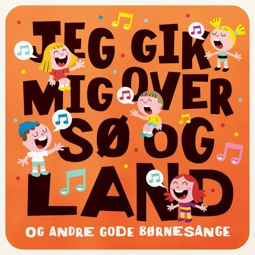 Jeg Gik Mig Over Sø Og Land by Various Artists