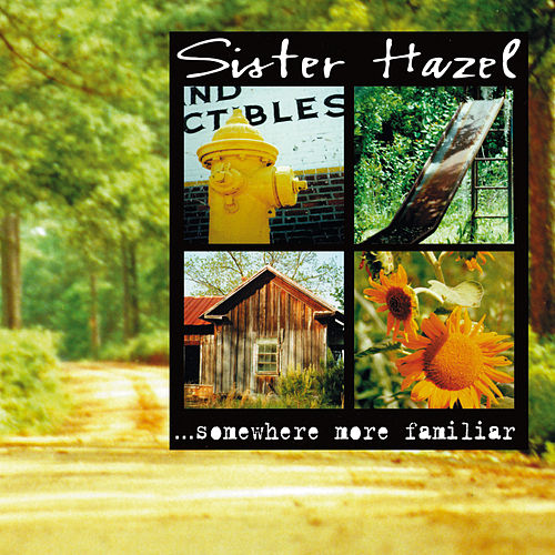 ...Somewhere More Familiar von Sister Hazel