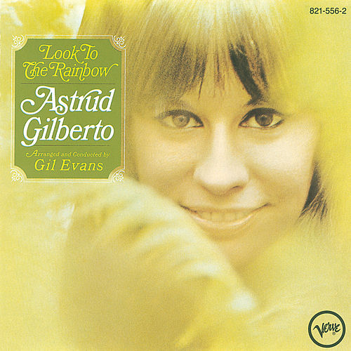 Look To The Rainbow von Astrud Gilberto