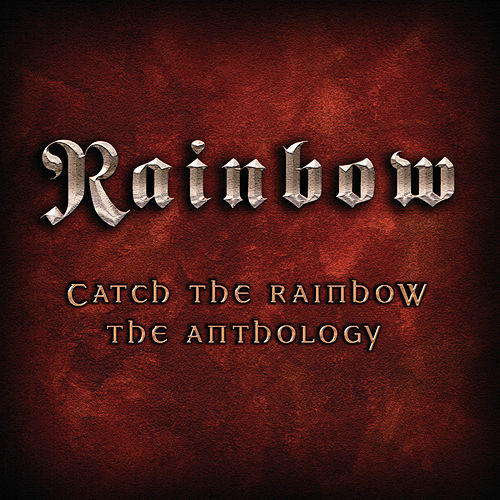 Catch The Rainbow: The Anthology by Rainbow