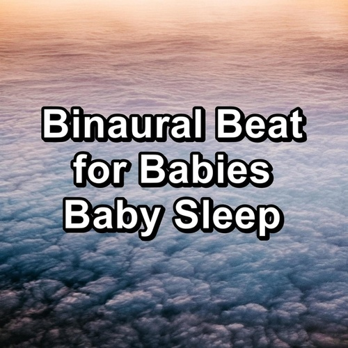 Binaural Beat for Babies Baby Sleep by White Noise Sleep Therapy