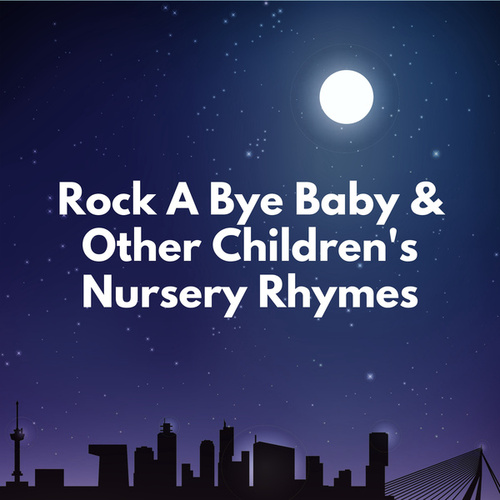Rock A Bye Baby & Other Children's Nursery Rhymes by Rockabye Baby!
