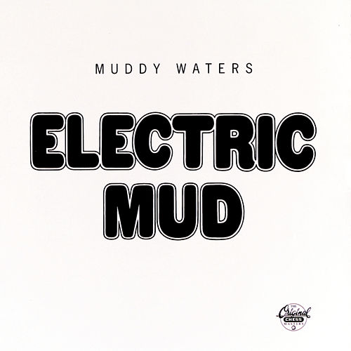 Electric Mud de Muddy Waters