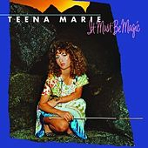 It Must Be Magic by Teena Marie