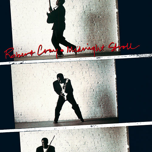 Midnight Stroll by Robert Cray
