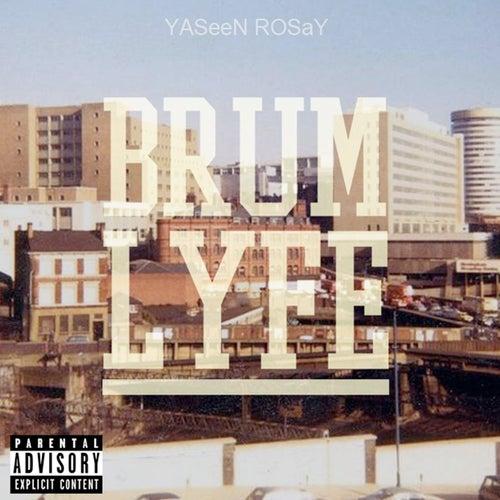BrumLYFE by YASeeN RosaY