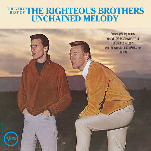 The Very Best Of The Righteous Brothers - Unchained Melody by The Righteous Brothers