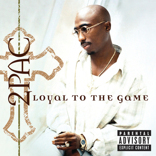 Loyal To The Game de 2Pac