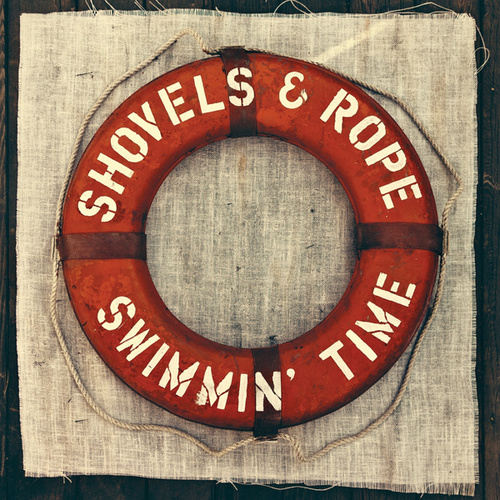 Swimmin' Time (Deluxe Edition) de Shovels & Rope