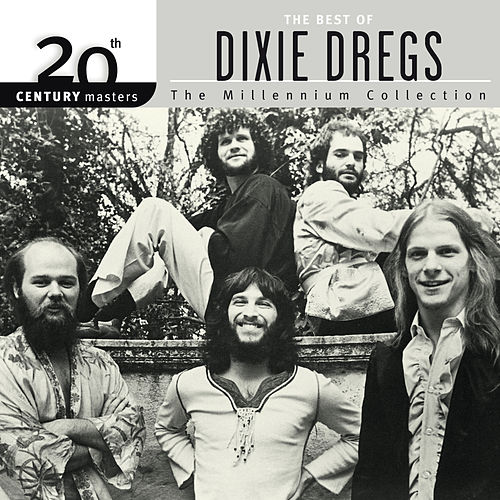 20th Century Masters: The Millennium Collection: Best of The Dixie Dregs von The Dixie Dregs