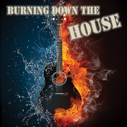 Burning Down the House by Various Artists